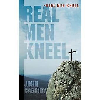 Real Men Kneel by Cassidy & John