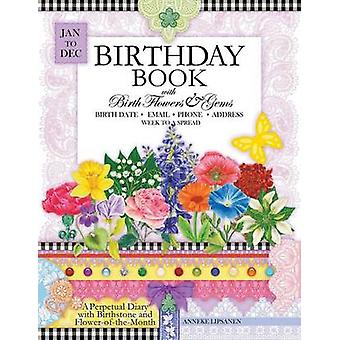 Birthday Book with Birth Flowers and Gems A Perpetual Diary with Birthstone and FloweroftheMonth by Lipsanen & Anneke