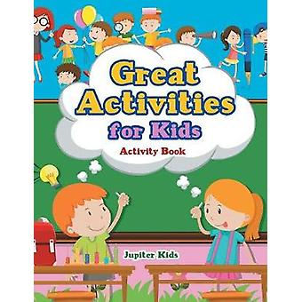 Great Activities for Kids Activity Book by Jupiter Kids