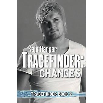Tracefinder Changes by Harper & Kaje