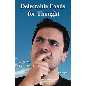 Delectable Foods for Thought by Fyne & Olga M.