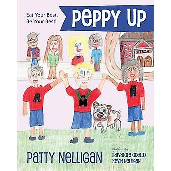 Peppy Up Eat Your Best Be Your Best by Nelligan & Patty