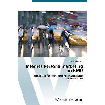 Internes Personalmarketing in Kmu by Neumann Tanja
