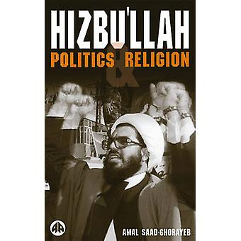 Hizbullah Politics And Religion by SaadGhorayeb & Amal