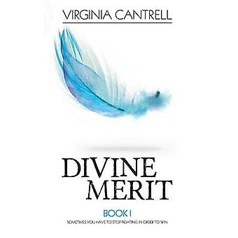 Divine Merit by Cantrell & Virginia