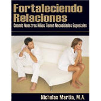 Fortaleciendo Relaciones Cuando Nuestros Ninos Tienen Necesidades Especiales by Martin & Nick
