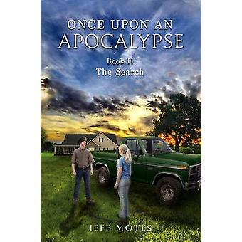 Once Upon an Apocalypse Book 2  The Search by Motes & Jeff