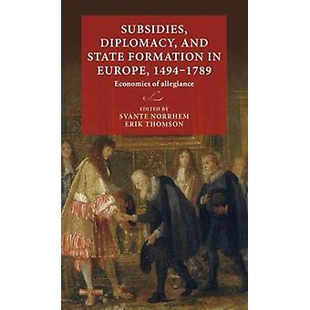 Subsidies Diplomacy and State Formation in Europe 149417 by Svante Norrhem