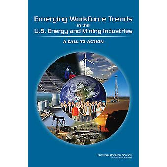 Emerging Workforce Trends in the U.S. Energy and Mining Industries - A