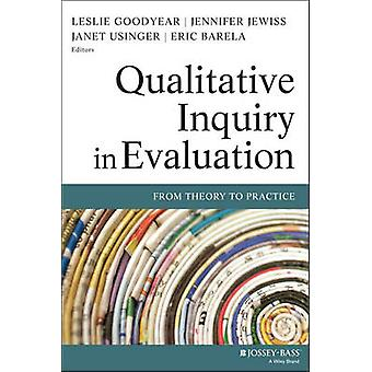 Qualitative Inquiry in Evaluation - From Theory to Practice by Leslie