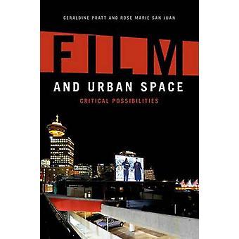 Film and Urban Space - Critical Possibilities by Geraldine Pratt - Ros