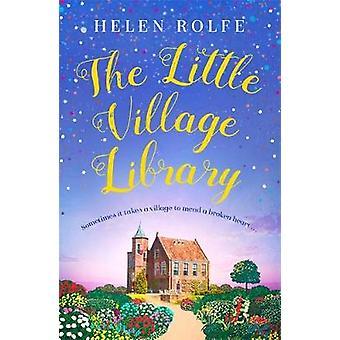 The Little Village Library by Helen Rolfe - 9781409191377 Book
