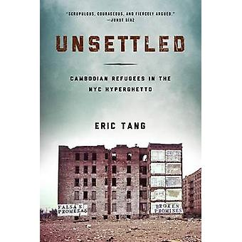 Unsettled - Cambodian Refugees in the New York City Hyperghetto by Eri