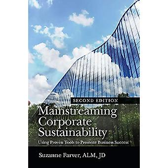 Mainstreaming Corporate Sustainability - Using Proven Tools to Promote