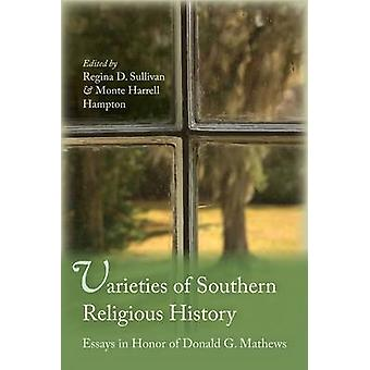 Varieties of Southern Religious History - Essays in Honor of Donald G.