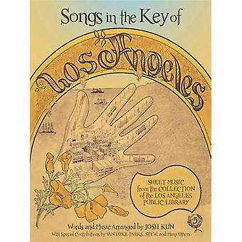 Songs in the Key of Los Angeles by Josh Kun - 9781626400009 Book
