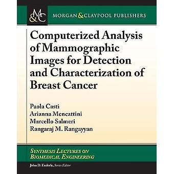 Computerized Analysis of Mammographic Images for Detection and Charac