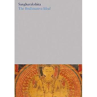 The Bodhisattva Ideal - 4 by Sangharakshita - 9781911407294 Book