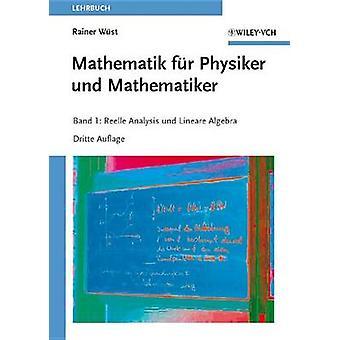 Mathematik Fur Physiker Und Mathematiker - v. 1 - Reelle Analysis Und L