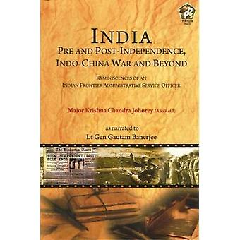 INDIA Pre and Post-Independence - - Indo-China War and Beyond by Major