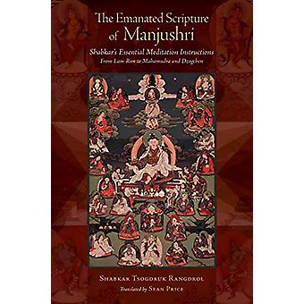 Emanated Scripture of Manjushri - Shabkar's Essential Meditation Instr
