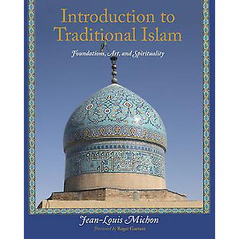 Introduction to Traditional Islam - Foundations - Art and Spirituality