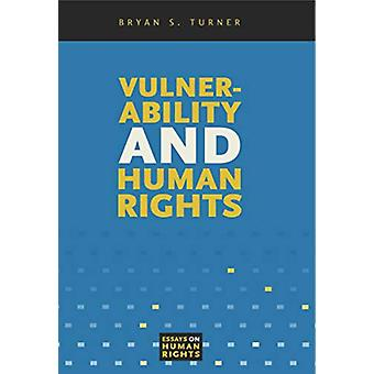 Vulnerability and Human Rights by Professor Bryan S. Turner - 9780271