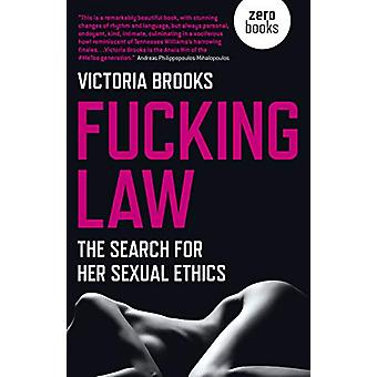 Fucking Law - The search for her sexual ethics by Victoria Brooks - 97