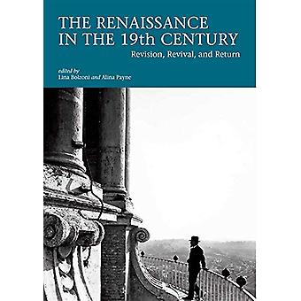 The Renaissance in the 19th Century - Revision - Revival - and Return