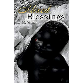 Mixed Blessings by J.M. Muse - 9781543953701 Book