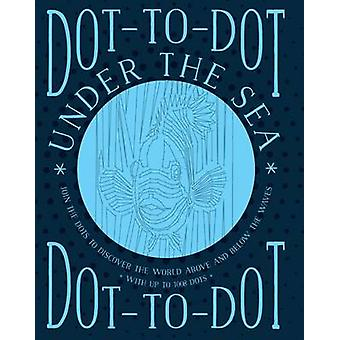 Dottodot Under the Sea by Illustrated by Jeni Child