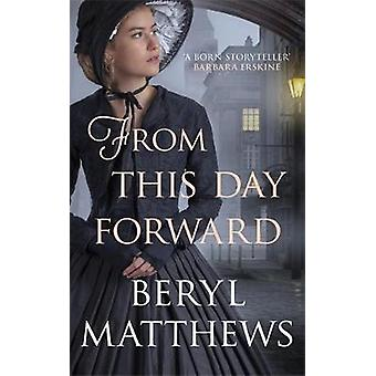 From this Day Forward by Beryl Matthews - 9780749025281 Book