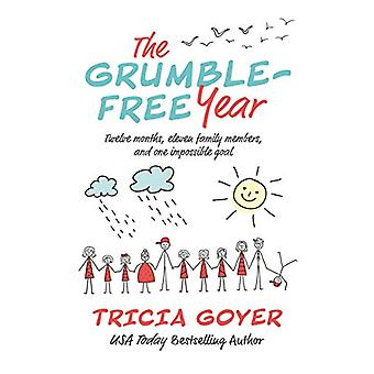 The Grumble-Free Year - Twelve Months - Eleven Family Members - and On