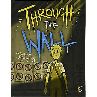 Through The Wall by Jonathan Standing - 9781912904716 Book