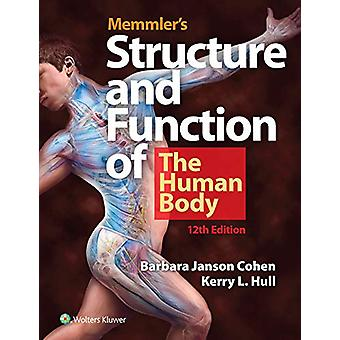 Memmler's Structure and Function of the Human Body by Barbara Janson