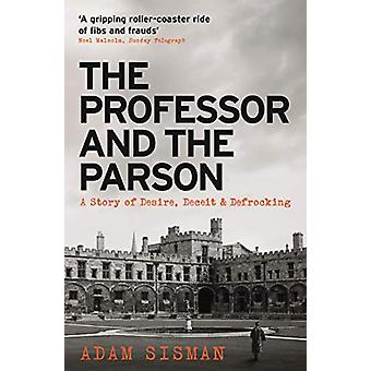 The Professor and the Parson - A Story of Desire - Deceit and Defrocki