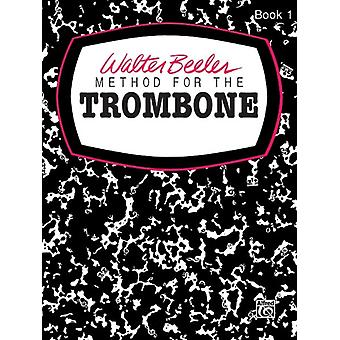 Walter Beeler Method for the Trombone Bk 1 by By composer Walter Beeler