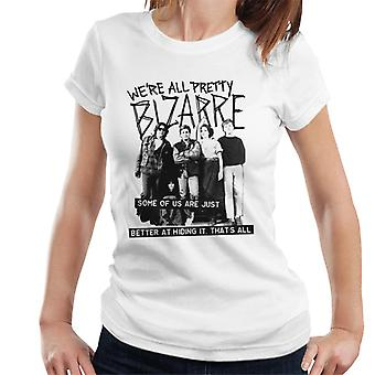 The Breakfast Club Were All Pretty Bizarre Women's T-Shirt
