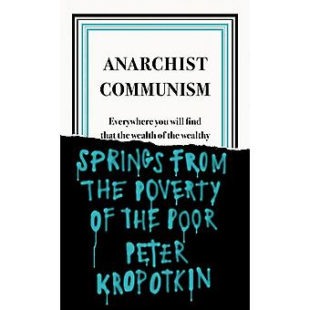 Anarchist Communism by Kropotkin & Peter