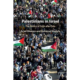 Palestinians in Israel  The Politics of Faith after Oslo by As ad Ghanem & Mohanad Mustafa