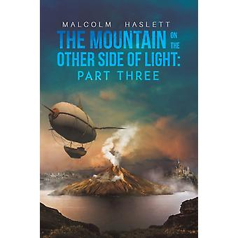 The Mountain on the Other Side of Light Part Three by Haslett & Malcolm