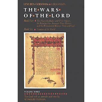 The Wars of the Lord by Levi ben Gershom - Seymour Feldman - 97808276