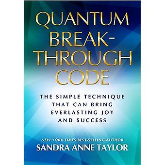Quantum Breakthrough Code - Die einfache Technik, die Everlasti bringt