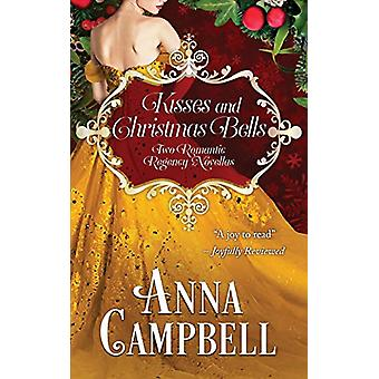 Kisses and Christmas Bells by Anna Campbell - 9781925980929 Book