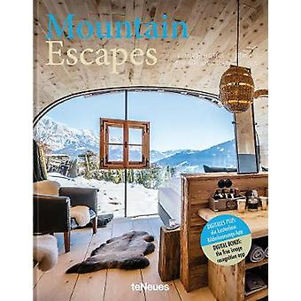 Mountain Escapes The Finest Hotels and Retreats from the Alps to the Andes