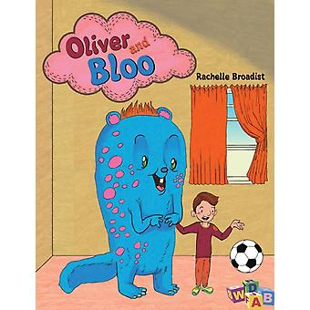Oliver and Bloo by Rachelle Broadist