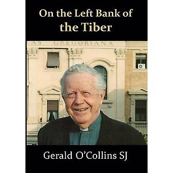 On the Left Bank of the Tiber by OCollins Sj & Gerald