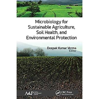 Microbiology for Sustainable Agriculture Soil Health and Environmental Protection by Edited by Deepak Kumar Verma