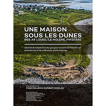 Une maison sous les dunes  Beg ar Loued Ile Molene Finistere by Edited by Cl ment Nicolas Edited by Yvan Pailler
