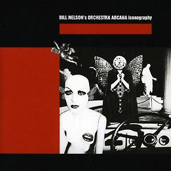 Bill Nelson Orkesteri Arcana - Iconography [CD] USA tuonti